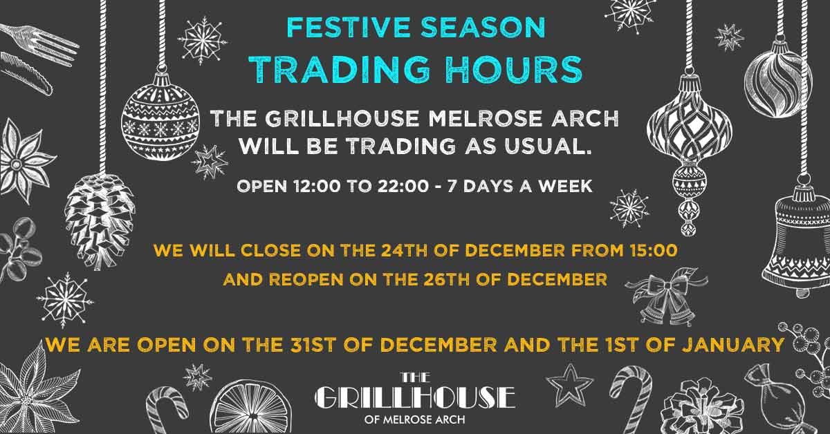 The Grillhouse Melrose Arch Trading hours for festive season
